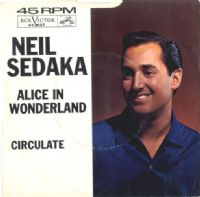Neil Sedaka - Alice In Wonderland/Circulate (47-8137)